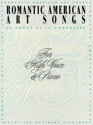 Romantic American Art Songs: High Voice - Hal Leonard Corp (Creator), and Walters, Richard (Editor)