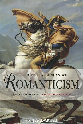 Romanticism: An Anthology - Wu, Duncan (Editor)