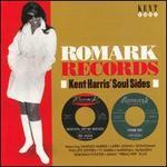 Romark Records: Kent Harrris' Soul Sides