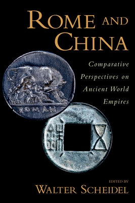 Rome and China: Comparative Perspectives on Ancient World Empires - Scheidel, Walter