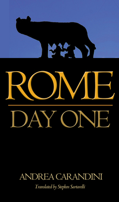 Rome: Day One - Carandini, Andrea