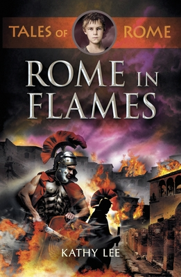 Rome in Flames - Lee, Kathy