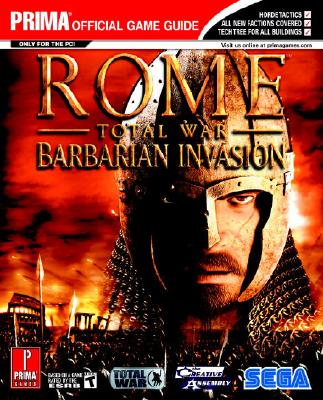 Rome: Total War - Barbarian Invasion: Prima Official Game Guide - Cohen, Mark, MD