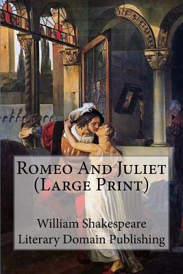 Romeo and Juliet - Shakespeare, William, and Publishing, Literary Domain (Prepared for publication by)