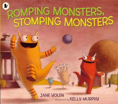 Romping Monsters, Stomping Monsters - Yolen, Jane