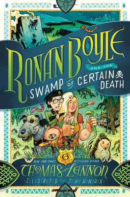 Ronan Boyle and the Swamp of Certain Death - Lennon, Thomas