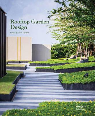 Rooftop Garden Design - Fletcher, David (Editor)