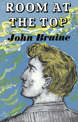Room at the Top - Braine, John, and Utell, Janine (Introduction by)