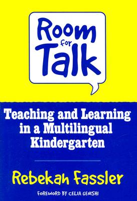 Room for Talk: Teaching and Learning in a Multilingual Kindergarten - Fassler, Rebekah