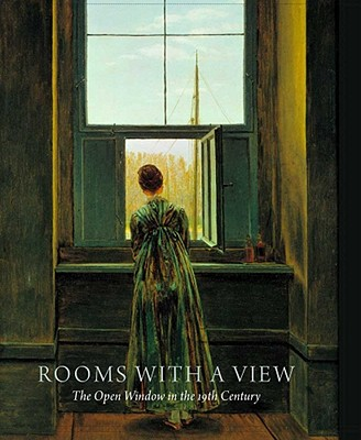 Rooms with a View: The Open Window in the 19th Century - Rewald, Sabine