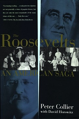 Roosevelts: An American Saga - Collier, Peter, and Horowitz, David