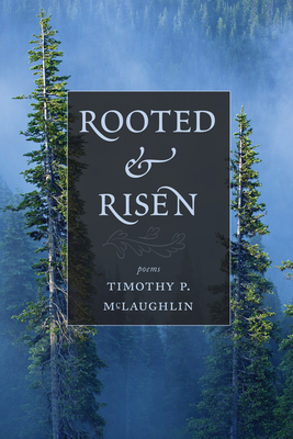 Rooted and Risen - McLaughlin, Timothy P