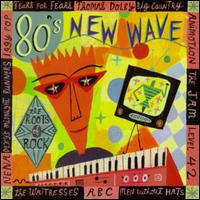Roots of Rock: New Wave - Various Artists