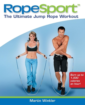 RopeSport: The Ultimate Jump Rope Workout - Winkler, Martin