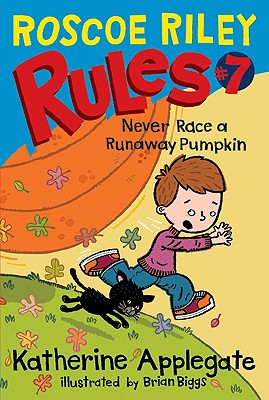 Roscoe Riley Rules #7: Never Race a Runaway Pumpkin -