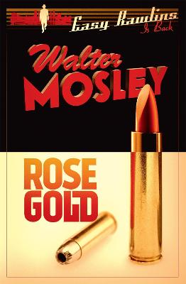 Rose Gold: Easy Rawlins 13 - Mosley, Walter