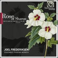 Rose of Sharon: 100 Years of American Music, 1770-1870 - Andreas Haas (flute); Axel Wolf (guitar); Deborah Rentz-Moore (mezzo-soprano); Ensemble Phoenix Munich;...