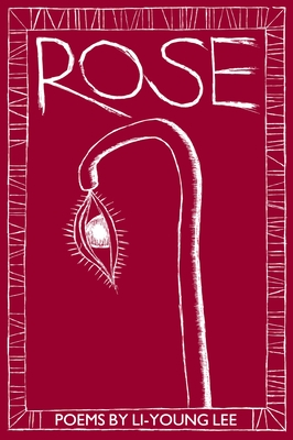 Rose - Lee, Li-Young, and Stern, Gerald (Foreword by)