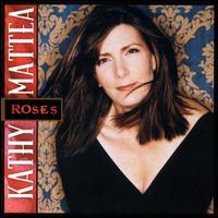 Roses - Kathy Mattea