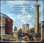 Rosetti: Clarinet Concertos Nos. 1 & 2; Concerto for 2 Horns