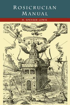 Rosicrucian Manual - Lewis, H Spencer