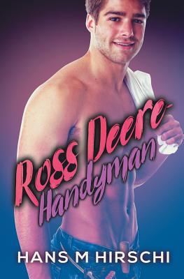 Ross Deere: Handy Man - Hirschi, Hans M.