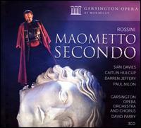 Rossini: Maometto Secondo - Caitlin Hulcup (vocals); Christopher Diffey (vocals); Darren Jeffrey (vocals); Paul Nilon (vocals); Richard Dowling (vocals);...