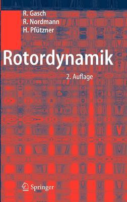Rotordynamik - Gasch, Robert, and Nordmann, Rainer, and Pfutzner, Herbert