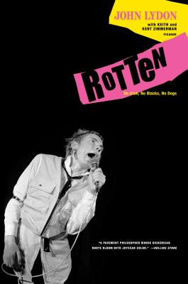 Rotten: No Irish, No Blacks, No Dogs - Lydon, John, and Zimmerman, Keith, and Zimmerman, Kent