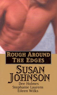 Rough Around the Edges - Johnson, Susan, and Johnson, and Laurens, Stephanie