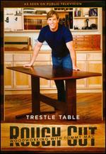Rough Cut - Woodworking with Tommy Mac: Trestle Table