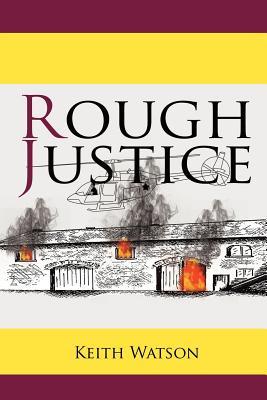Rough Justice - Watson, Keith