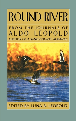 Round River - Leopold, Aldo, and Leopold, Luna B (Editor)