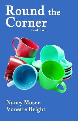 Round the Corner - Bright, Vonette Z, and Moser, Nancy