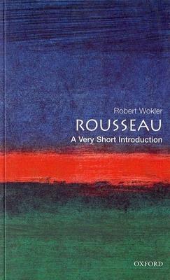 Rousseau: A Very Short Introduction - Wolker, Robert