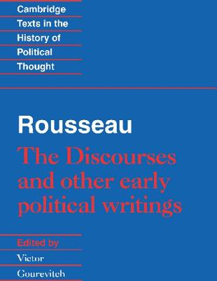 Rousseau: 'The Discourses' and Other Early Political Writings - Rousseau, Jean-Jacques, and Gourevitch, Victor (Editor)