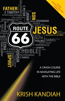 Route 66: A crash course in navigating life with the Bible - Kandiah, Krish, Dr.