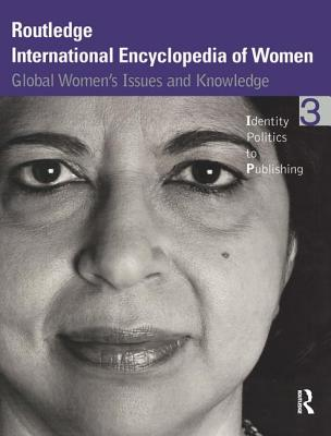 Routledge International Encyclopedia of Women: Global Women's Issues and Knowledge - Kramarae, Cheris