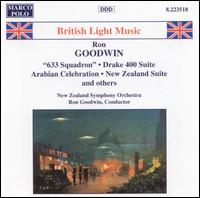 Roy Goodwin: 633 Squadron; Drake 400 Suite; Arabian Celebration; New Zealand Suite - New Zealand Symphony Orchestra; Ron Goodwin (conductor)