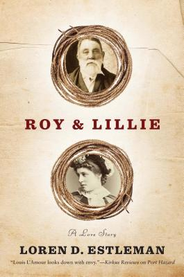Roy & Lillie: A Love Story - Estleman, Loren D