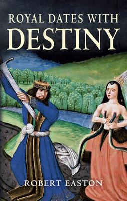 Royal Dates with Destiny - Easton, Robert