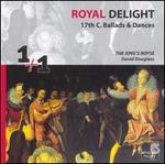 Royal Delight: 17th Century Ballads & Dances