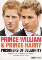 Royals Today: Prince William and Prince Harry - Prisoners of Celebrity