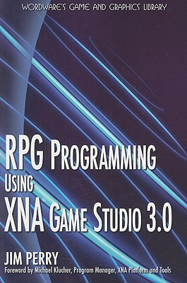 RPG Programming with XNA Game Studio 3.0 - Perry, Jim