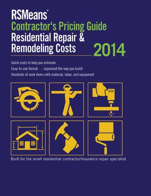 RSMeans Contractor's Pricing Guide: Residential Repair & Remodeling - Rsmeans Engineering Department (Editor)