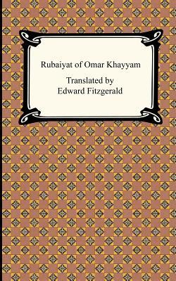 Rubaiyat of Omar Khayyam - Khayyam, Omar, and Fitzgerald, Edward (Translated by)