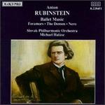 Rubinstein: Ballet Music and Other Orchestral Excerpts from Operas