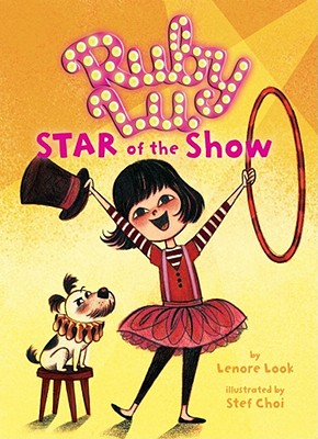 Ruby Lu, Star of the Show -