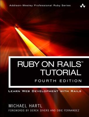 Ruby on Rails Tutorial: Learn Web Development with Rails - Hartl, Michael