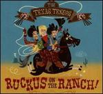 Ruckus on the Ranch!